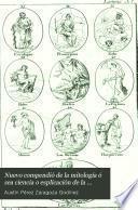 Nuevo compendió de La Mitología ó sea ciencia o esplicación de la fábula, para poder conocer la alegoría de las divinidades del gentilismo