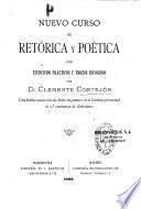 Nuevo Curso de Retorica y Poetica con ejercicios practicos y trozos escogidos