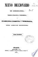 Nuevo diccionario de agricultura, teórica-práctica y económica y de medicina doméstica y veterinaria