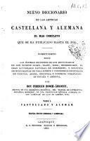 *Nuevo diccionario de las lenguas castellana y alemana el mas completo que se ha publicado hasta el dia