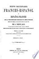 Nuevo diccionario francés-español y español-francés con la pronunciación figurada en las dos lenguas compuesto con presencia de los materiales reunidos