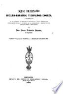 Nuevo Diccionario inglés-español y español-inglés aumentado con una gramatica, etc. Parte 1a (comprende la Gramatica y del Diccionario inglés-español).