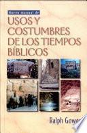 Nuevo manual de usos y costumbres de los tiempos bíblicos