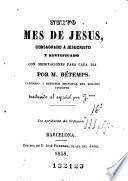 Nuevo mes de Jesús consagrado a Jesucristo y santificado con meditaciones para cada día