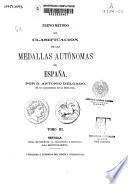 Nuevo método de clasificación de las medallas autónomas de España: (484 p., lám [de la 86 a la 195)