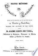 Nuevo método de gramática castellana, seguida de un prontuario de las voces mas usuales en catalan y castellano, dividida por lecciones en dos partes. 3a ed