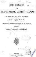 Nuevo nomenclator de las ciudades, villas, lugares y aldéas de las cuarenta y nueve provincias de España, con arreglo á la division territorial vigente en 1o de julio de 1873