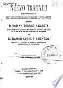 Nuevo tratado que comprende la instrucción primaria elemental y superior