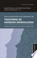 Nuevos desarrollos en el tratamiento del Trastorno de Ansiedad Generalizada