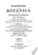 Nuevos elementos de botanica y de fisiologia vegetal, 1