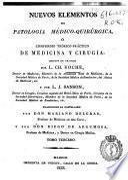 Nuevos elementos de patología médico quirúrgica ó Compendio teórico y práctico de medicina y cirugía