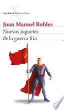 Nuevos juguetes de la guerra fría (edición española)