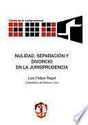 Nulidad, separación y divorcio en la jurisprudencia