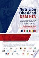 Nutrición, obesidad, DBM, HTA, dislipidemias, TCA y salud mental
