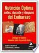 NUTRICION OPTIMA ANTES, DURANTE Y DESPUES DEL EMBARAZO