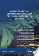 Nutrición vegetal: exportación y eficiencia del uso de nutrientes en plátano