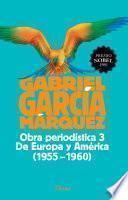 Obra periodística 3. De Europa y América (1955-1960)