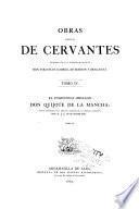 Obras completas de Cervantes dedicadas á S.A.R. el Sermo, Sr. Infante Don Sebastia Cabriel de Borbon y Braganza: El ingenioso hidalgo Don Quijote de La Mancha. 1863