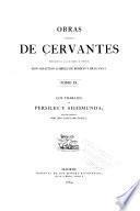 Obras completas de Cervantes dedicadas á S.A.R. el Sermo, Sr. Infante Don Sebastia Cabriel de Borbon y Braganza: Los trabajos de Persiles y Sigismun da. 1864