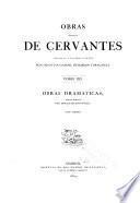 Obras completas de Cervantes dedicadas á S.A.R. el Sermo, Sr. Infante Don Sebastia Cabriel de Borbon y Braganza: Obras dramáticas. v.III. Trato de Argel. La Numancia. Entremeses. 1864