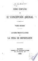 Obras completas de Concepción Arenal ...: Las colonias penales de la Australia y la pena de deportación. 1895