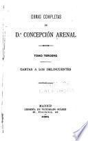 Obras completas de d.A Concepción Arenal: Cartas á los delincuentes