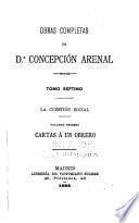 Obras completas de d.A Concepción Arenal: Cartas ́ a un obrero y Cartas á un señor