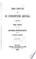 Obras completas de d.A Concepción Arenal: Estudios penitenciarios