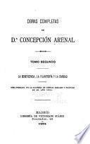 Obras completas de d.A Concepción Arenal: La beneficencia, la filantropia y la Caridad
