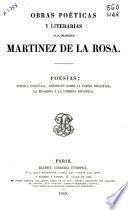 Obras completas de D. Francisco Martinez de la Rosa: Poesías. Poðetica española. Apéndices sobre la poesía didactica, la tragedia y la comedia española