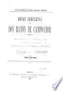 Obras completas de Don Ramón de Campoamor: Estudios histórico biográficos y polémicas políticas