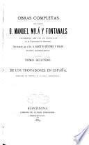 Obras completas del doctor d. Manuel Milá Fontanals ...: De los trovadores en España
