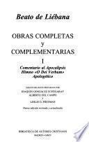 Obras completas y complementarias de Beato de Liébana. I: Comentario al Apocalipsis. Himno O Dei Verbum. Apologético