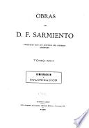 Obras de D.F. Sarmiento: Inmigración y colonización. 1899