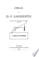 Obras de D. F. Sarmiento...: La Escuela ultra-pampeana. 1900
