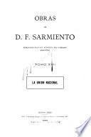 Obras de D. F. Sarmiento...: La union nacional. 1914