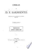 Obras de D. F. Sarmiento ...: Organizacion, estado de Buenos Aires. 1899