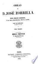 Obras de D. Jose Zorrilla: Obras poéticas y dramáticas