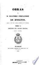 Obras de D. Leandro Fernandez de Moratín, dadas á luz por la Real academia de la historia...