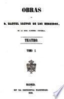 Obras de D. Manuel Breton de los Herreros, de la Real academia española: Teatro