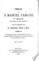 Obras de D. Manuel Tamayo y Baus ...