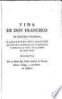 Obras de don Francisco de Quevedo Villegas, caballero del Habito de Santiago, secretario de su magestad, y señor de la villa de la Torre de Juan Abad