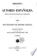 Obras de Don Francisco de Quevedo Villegas coleccion completa, corregida, ordenada e ilustrada por Don Aureliano Fernandez-Guerra y Orbe