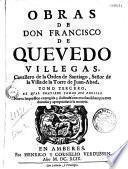 Obras de Don Francisco de Quevedo-Villegas... tomo tercero el quel contiene todas sus poesias...