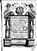 Obras de Don Luys Carrillo y Sotomayor,...