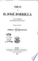 Obras de José Zorrilla con su biografía por Ildefonso de Ovejas
