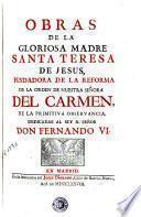 Obras de la gloriosa madre Santa Teresa de Jesus, fundadora de la reforma de la Orden de Nuestra Señora del Carmen, de la primitiva observancia ..., 2