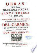 Obras de la gloriosa Madre Santa Teresa de Jesus...
