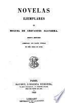 Obras de Miguel de Cervantes Saavedra: Novelas ejemplares, con cuarto novelas de Maria de Zayas