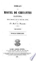 Obras de Miguel de Cervantes Saavedra: Novelas ejemplares, con cuatro novelas de María de Zayas